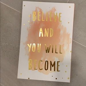 """Other - Decor Sign """"Believe and you will become"""""""